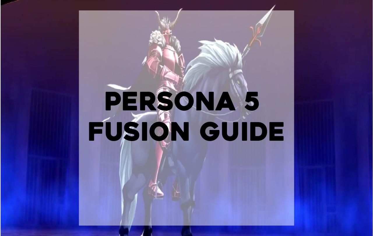 fusion guide persona 5