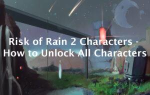 risk of rain 2 characters